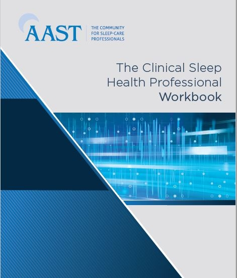 The Clinical Sleep Health Professional (CCSH) Workbook